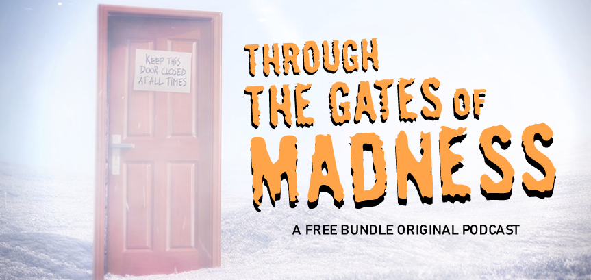 Our first fictional podcast, Throug The Gates of Madness